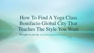 How To Find A Yoga Class Bonifacio Global City That Teaches The Style