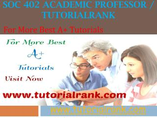 SOC 402 Academic professor - tutorialrank
