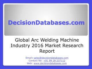 Arc Welding Machine Market Analysis 2016 Development Trends