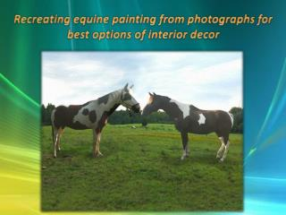 Recreating equine painting from photographs for best options of interior decor