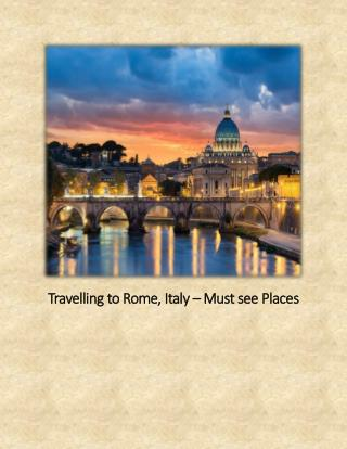 Travelling to Rome Italy – Must see Places