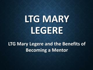 LTG Mary Legere and the Benefits of Becoming a Mentor