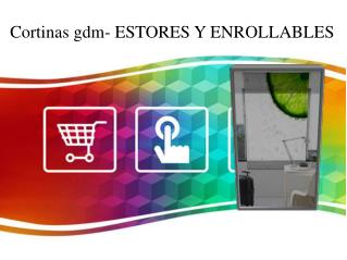 Cortinas gdm- ESTORES Y ENROLLABLES