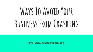 Ways To Avoid Your  Business From Crashing