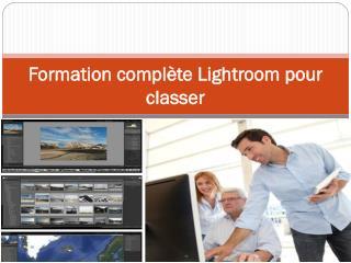Formation complète Lightroom pour classer