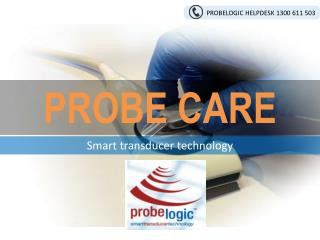 Probe care - Probelogic Pty Ltd