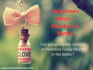 Valentines Ideas - Hearts in a Bottle