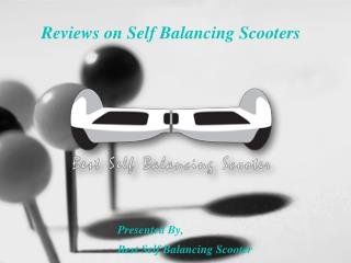 Reviews on Self Balancing Scooters