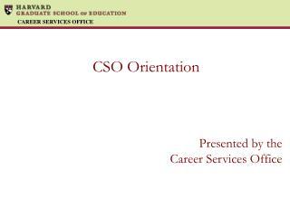 CSO Orientation