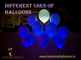 Different Uses Of Balloons