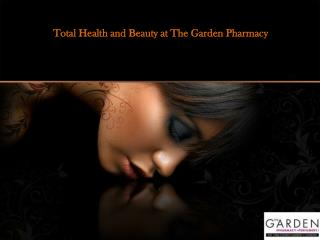 Total Health and Beauty Products at The Garden Pharmacy