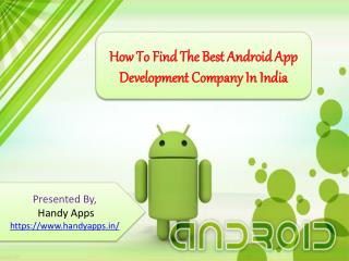 How To Find The Best Android App Development Company In India