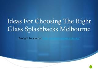 Ideas For Choosing The Right Glass Splashbacks Melbourne