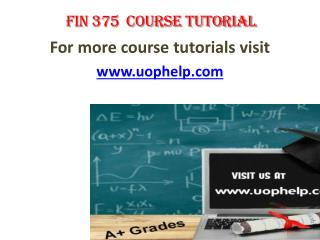 FIN 375 Academic Achievement Uophelp