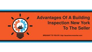 Advantages Of A Building Inspection New York To The Seller