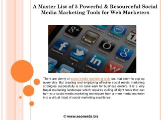A Master List of 5 Powerful & Resourceful Social Media Marketing Tools for Web Marketers