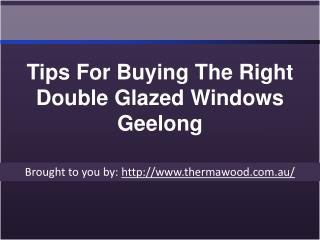 Tips For Buying The Right Double Glazed Windows Geelong