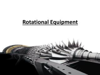 Rotational Equipment