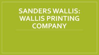 Sanders Wallis: Wallis Printing Company