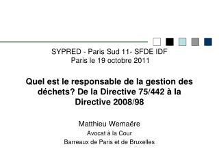 SYPRED - Paris Sud 11- SFDE IDF  Paris le 19 octobre 2011  Quel est le responsable de la gestion des d chets De la Direc