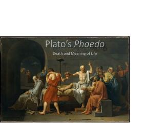 Exploring Ethics (Cahn): Phaedo--Fearless death suggests a meaningful life