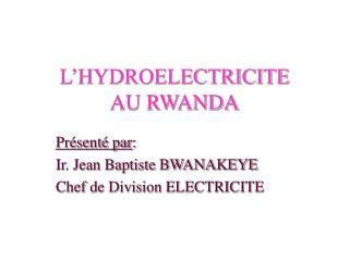 L HYDROELECTRICITE  AU RWANDA
