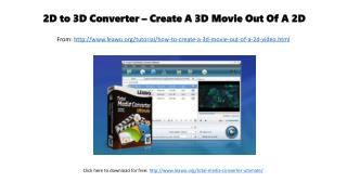 2d to 3d converter – create a 3d movie out of a 2d