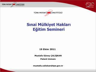 Mustafa G ney  ALISKAN Patent Uzmani  mustafaliskantpe.tr