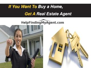 If You Want to Buy a Home, Get a Real Estate Agent