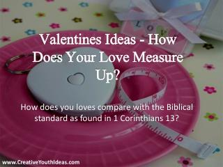 Valentines Ideas - How Does Your Love Measure Up?