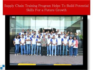 Supply Chain Training Program Helps To Build Potential Skills For A Future Growth