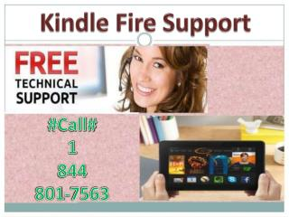 Contact on Kindle Fire Support Number @ 1-844-801-7563 toll free