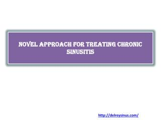 Novel Approach for Treating Chronic Sinusitis