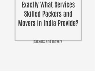Packers and Movers in India Provide?