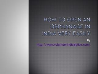 How to open an Orphanage in India very easily