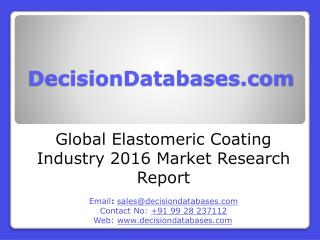 Global Elastomeric Coating Industry- Size, Share and Market Forecasts 2021