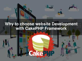 Why to choose website development with cake php Framework