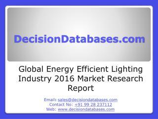 Energy Efficient Lighting Industry 2016 : Global Market Outlook