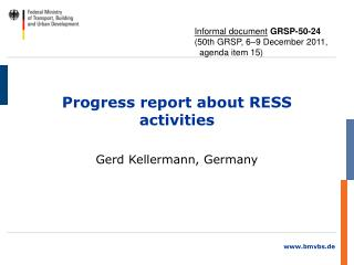 Progress report about RESS activities