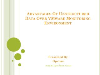 Advantages of unstructured data over VMware monitoring environment