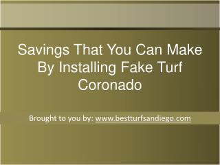 Savings That You Can Make By Installing Fake Turf Coronado