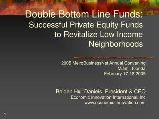 Double Bottom Line Funds: Successful Private Equity Funds   to Revitalize Low Income Neighborhoods