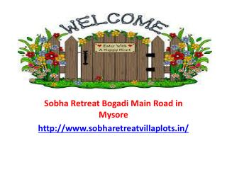 Sobha Retreat Bogadi Main Road in Mysore