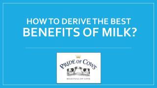 How to derive the best benefits of milk?