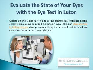 Evaluate the State of Your Eyes with the Eye Test in Luton