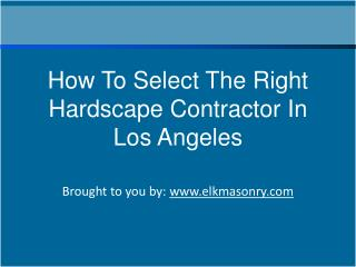 How To Select The Right Hardscape Contractor In Los Angeles