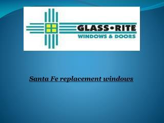 Santa Fe replacement windows