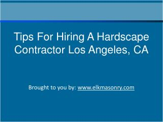 Tips For Hiring A Hardscape Contractor Los Angeles, CA