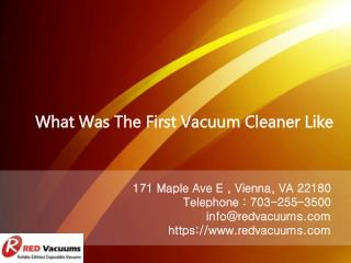 What Was The First Vacuum Cleaner Like