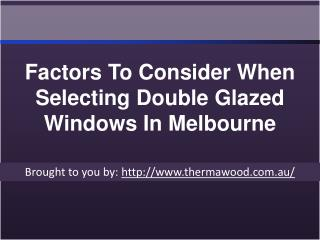 Factors To Consider When Selecting Double Glazed Windows In Melbourne